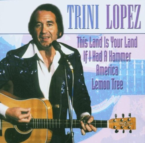 Trini Lopez by Trini Lopez (2003-10-06)