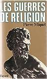 Les guerres de religion par Miquel