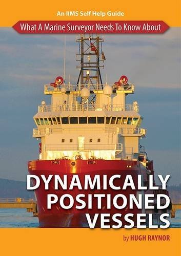 What a Marine Surveyor Needs to Know About Dynamically Positioned Vessels Marine Navigation System