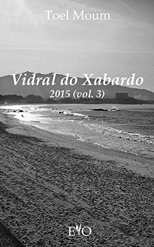 Vidral do Xabardo. Poemas 2015 (vol. 3) (Galician Edition) por Toel Moum