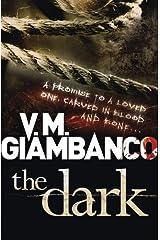 The Dark: Written by V. M. Giambanco, 2014 Edition, (UK Airports) Publisher: Quercus Publishing Plc [Paperback] Paperback