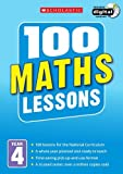 100 Maths Lessons: Year 4 (100 Lessons - 2014 Curriculum)
