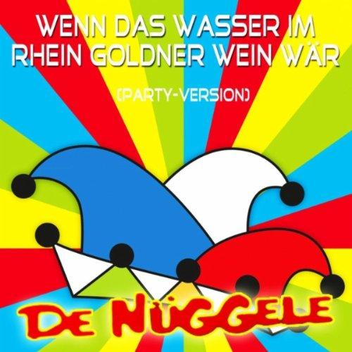 Wenn das Wasser im Rhein gold'ner Wein wär (Radio-Edit) Rhein Wein