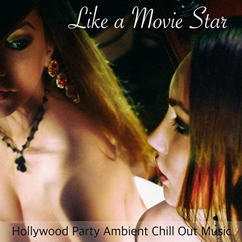 Hollywood Party Ambient Chill Out Music ()