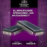 El amplificador operacional, sus aplicaciones y análisis