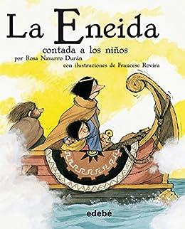 La Eneida contada a los niños – Rosa Navarro Durán / (Virgilio)  51iI7Gl8WtL._SX260_