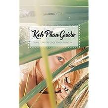 Koh Phan-Guide: An Alternative Guide to Koh Phangan (Travel guide Book 1) (English Edition)