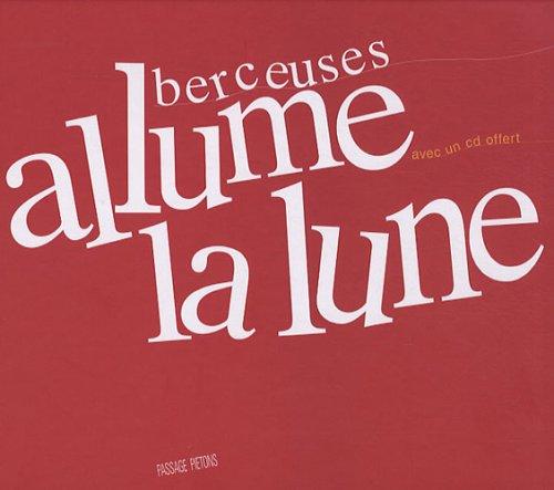 Allume la lune : Berceuses (1CD audio) par Frédéric Le Junter