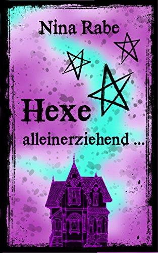 Hexe, alleinerziehend ... (Samantha Lillywhite, Hexenmutter 1)