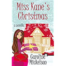 Miss Kane's Christmas : A Novella (A Christmas Central Romantic Comedy Book 1) (English Edition)