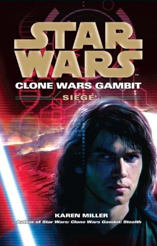 Star Wars: Clone Wars Gambit - Siege por Karen Miller