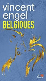 Belgiques par Vincent Engel