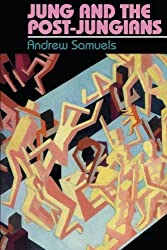 Jung and the Post-Jungians by Andrew Samuels (1986-05-11)