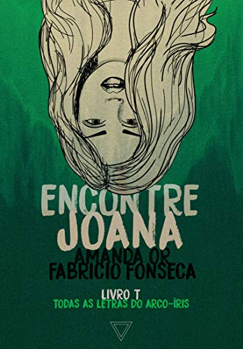 Encontre Joana (Todas as letras do arco-íris Livro 4) (Portuguese Edition)