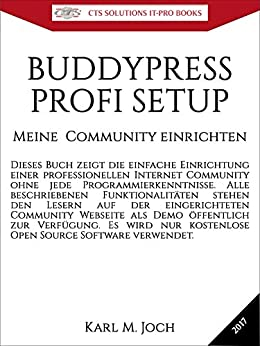 BUDDYPRESS - PROFI SETUP : Meine Internet Community einrichten (CTS SOLUTIONS IT-PRO E-Books 9)