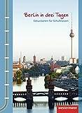 Berlin in drei Tagen: Exkursionen für Schulklassen - Rainer Brieske