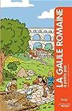 Gaule romaine à petits pas (La)   Blin, Olivier (1960-....) - archéologue. Auteur