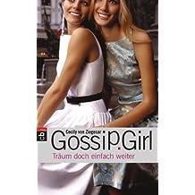 Gossip Girl - Träum doch einfach weiter (Die Gossip Girl-Serie 9)