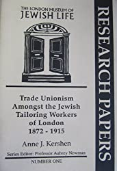 Trade Unionism Amongst the Jewish Tailoring Workers of London, 1872-1915 (Research papers)