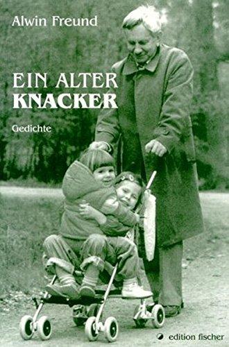 Ein alter Knacker. Gedichte. (edition fischer)