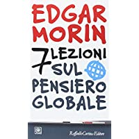 7 lezioni sul pensiero globale3 nov. 2016 di Edgar Morin e S. Lazzari