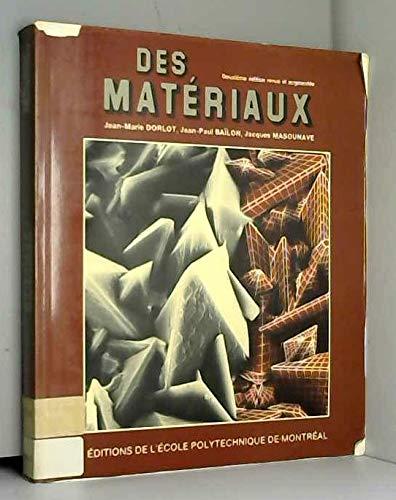 DES MATERIAUX. 2ème édition par Jean-Paul Baïlon, Jean-Marie Dorlot, Jacques Masounave