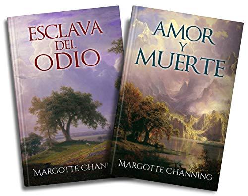 LOS ESCOCESES DE CHANNING: ESCLAVA DEL ODIO y AMOR Y MUERTE en un pack especial (Spanish Edition)