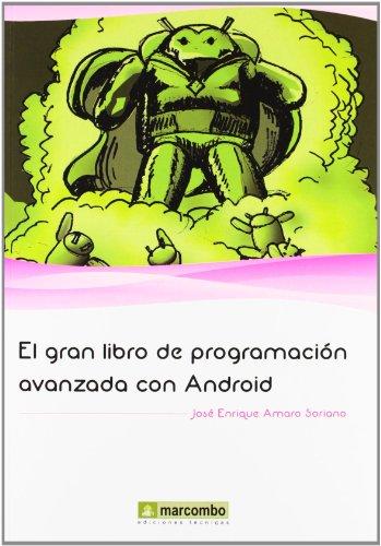 El gran libro de programación avanzada con Android por José Enrique Amaro Soriano