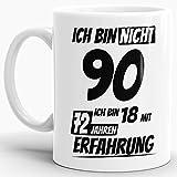 Geburtstags-TasseIch Bin 90 mit 72 Jahren Erfahrung Weiss/Geburtstags-Geschenk/Geschenkidee/Scherzartikel/Lustig/mit Spruch/Witzig/Spaß/Fun/Kaffeetasse/Mug/Cup/Beste Qualität - 25 Jahre Erfahrung