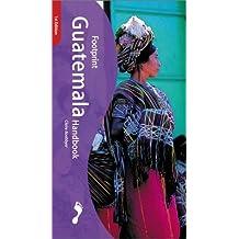 Guatemala Handbook: The Travel Guide (Footprint Handbook) by Claire Boobbyer (2001-12-01)