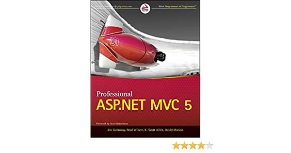 Professional ASP.NET MVC 5 eBook: Jon Galloway, Brad Wilson, K ...