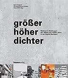 größer höher dichter: Wohnen in Siedlungen der 1960er und 1970er Jahre in der Region Stuttgart -