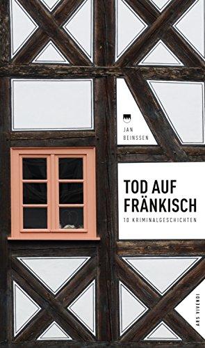 tod-auf-frnkisch-10-kriminalgeschichten-german-edition