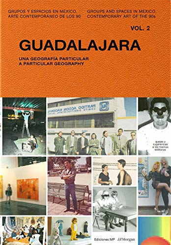 GUADALAJARA (VOL. 2) (Grupos y Espacios en México. Arte contemporáneo de los 90) por VARIOS