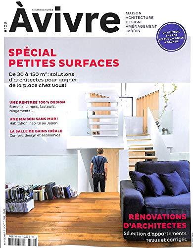 Architectures a Vivre N 103 - Petites Surfaces - Septembre/Octobre 2018