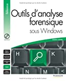 Outils d'analyse forensique sous Windows