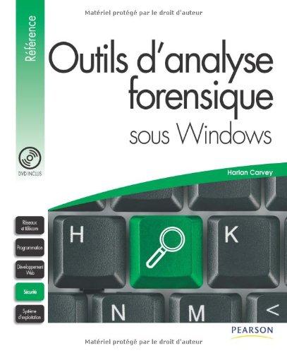 Outils d'analyse forensique sous Windows par Harlan Carvey