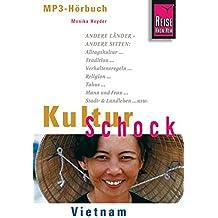 Reise Know-How Hörbuch KulturSchock Vietnam: Alltagskultur, Traditionen, Verhaltensregeln, ...