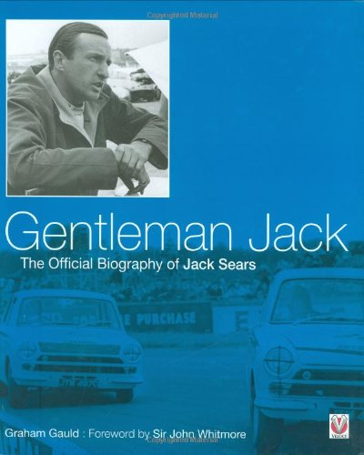 Gentleman Jack: The Official Biography of Jack Sears por Graham Gauld