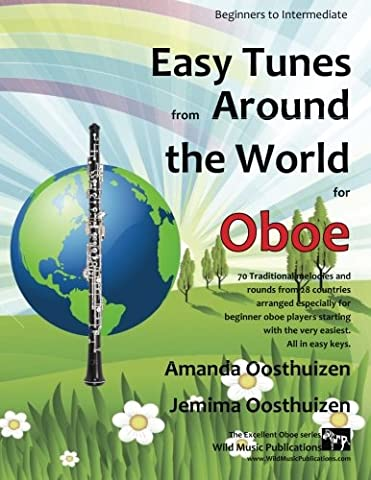 Easy Tunes from Around the World for Oboe: 70 easy traditional tunes to explore for beginner oboe players. Starting with just 4 notes and progressing. All in easy