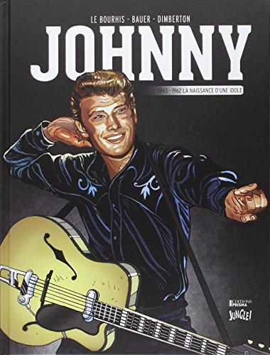 Johnny, Tome 1 : 1943-1962, la naissance d'une idole