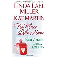No Place Like Home by Lael Miller, Linda, Martin, Kat, Carter, Mary, Florand, Laur (2013) Mass Market Paperback