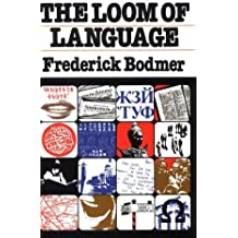 The Loom of Language by Frederick Bodmer (1987-05-01)