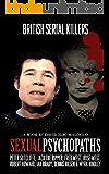 Sexual Psychopaths: British Serial Killers