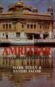 Amritsar Mrs. Gandhi's Last Battle by [Mark Tully, Sathish Jacob]