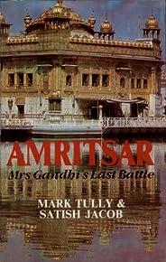 Amritsar Mrs. Gandhi's Last Battle