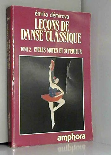 Leçons de danse classique, Tome 2 : Cycles moyen ...