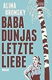 Baba Dunjas letzte Liebe von Alina Bronsky
