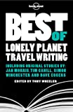 Best of Lonely Planet Travel Writing (Lonely Planet Travel Literature)