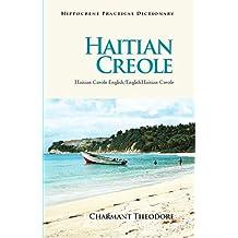 Haitian Creole Practical Dictionary: Haitian Creole-English/English-Haitian Creole (Hippocrene Practical Dictionaries (Hippocrene))